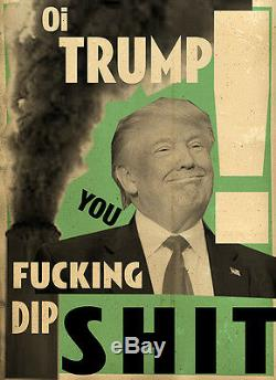 Billy Childish Donald Trump You Fuking Dip Shit Limited Edition Print 1/13