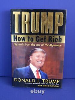 Donald Trump Signed / Autographed How To Get Rich Hard Cover First Edition 2004