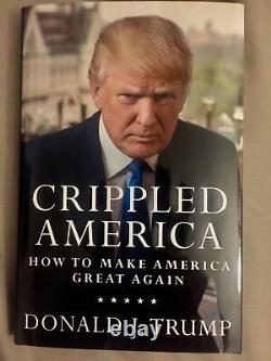 Donald Trump Signed Crippled America Rare! Autographed By The President