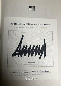 PRESIDENT DONALD TRUMP SIGNED CRIPPLED AMERICA LIMITED EDITION & Numbered Copy