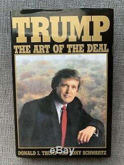 Trump The Art of The Deal. Donald J. Trump with Tony Schwartz. SIGNED