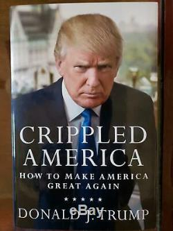 Crippled America First Edition Originale Edition Signée Par Donald Trump Et Melania Trump