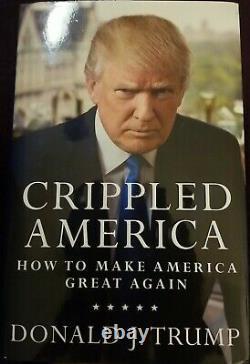 Donald J Trump Crippled America Book Signé Avec Coa Autographed #5455 Hardcover