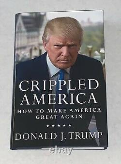 Donald Trump A Signé Crippled America First Edition Book With Coa Limited Edition